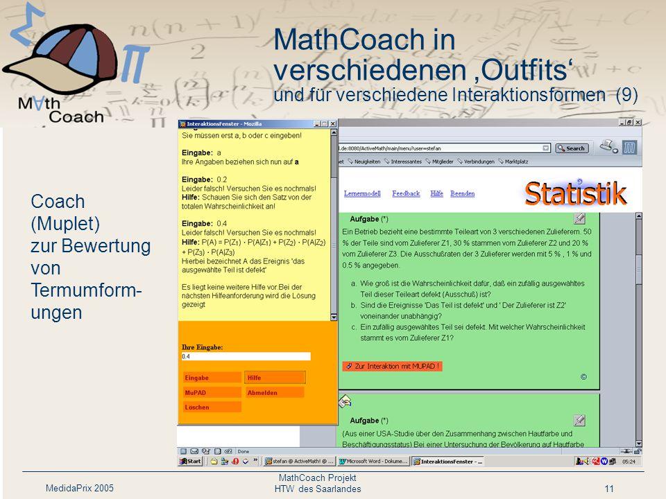MedidaPrix 2005 MathCoach Projekt HTW des Saarlandes11 Coach (Muplet) zur Bewertung von Termumform- ungen MathCoach in verschiedenen 'Outfits' und für verschiedene Interaktionsformen (9)