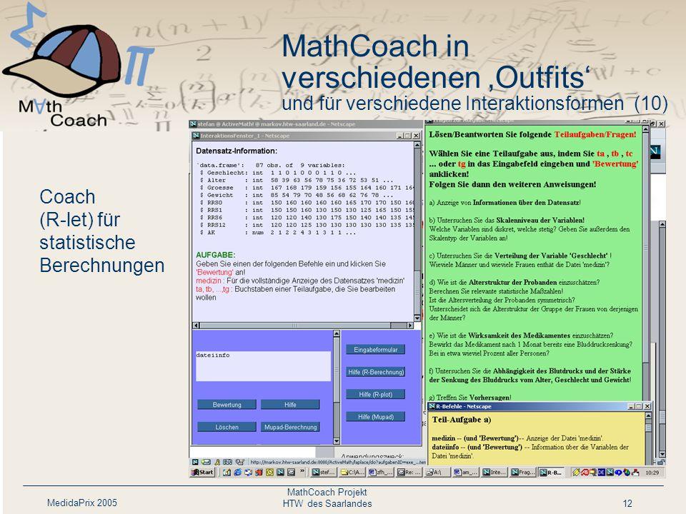 MedidaPrix 2005 MathCoach Projekt HTW des Saarlandes12 Coach (R-let) für statistische Berechnungen MathCoach in verschiedenen 'Outfits' und für verschiedene Interaktionsformen (10)