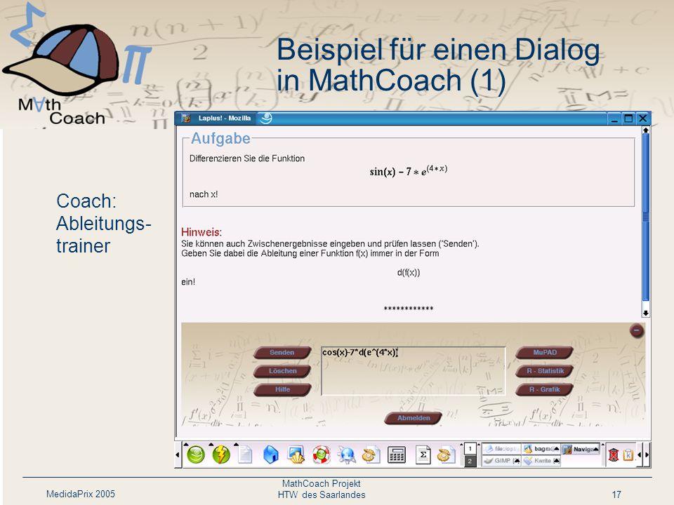 MedidaPrix 2005 MathCoach Projekt HTW des Saarlandes17 Coach: Ableitungs- trainer Beispiel für einen Dialog in MathCoach (1)