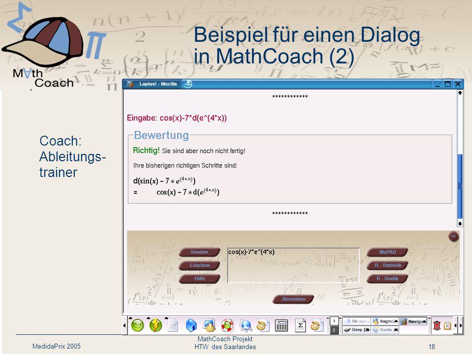 MedidaPrix 2005 MathCoach Projekt HTW des Saarlandes18 Coach: Ableitungs- trainer Beispiel für einen Dialog in MathCoach (2)
