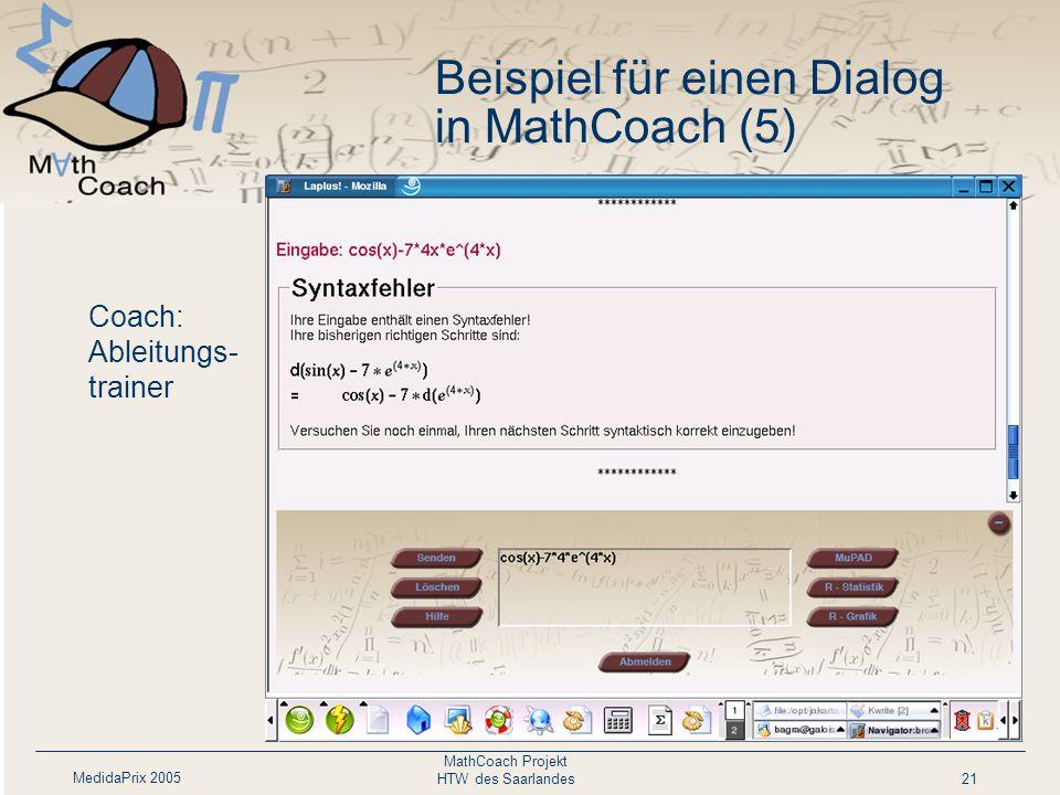 MedidaPrix 2005 MathCoach Projekt HTW des Saarlandes21 Coach: Ableitungs- trainer Beispiel für einen Dialog in MathCoach (5)