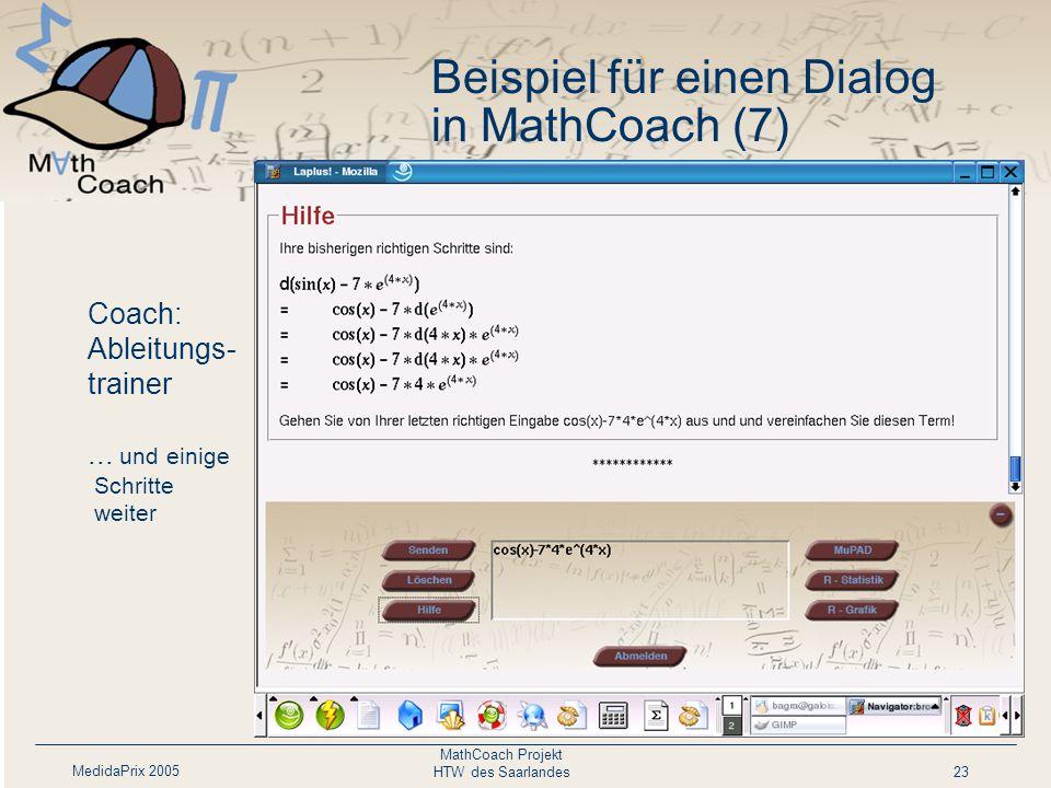 MedidaPrix 2005 MathCoach Projekt HTW des Saarlandes23 Beispiel für einen Dialog in MathCoach (7) Coach: Ableitungs- trainer...