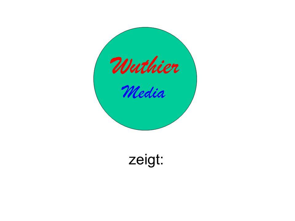Wuthier Media zeigt: