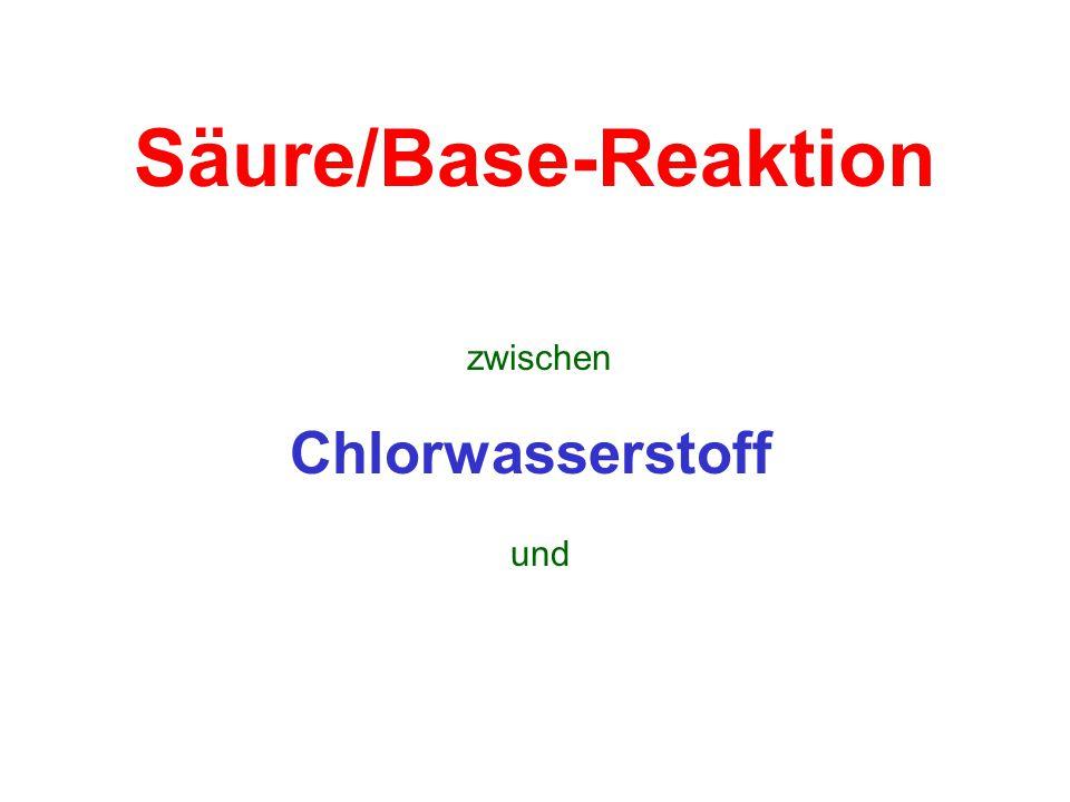 Säure/Base-Reaktion Chlorwasserstoff zwischen