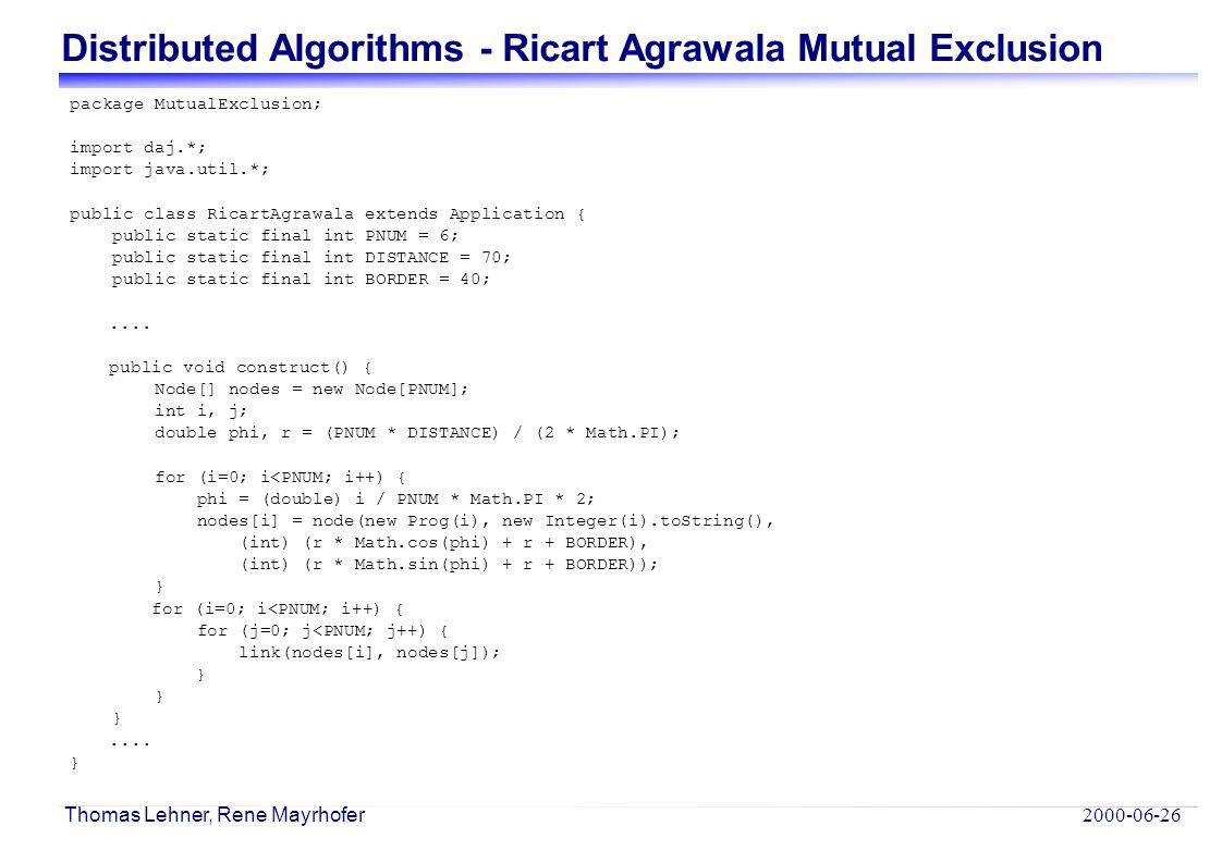 Distributed Algorithms - Ricart Agrawala Mutual Exclusion 2000-06-26 Thomas Lehner, Rene Mayrhofer class Prog extends Program {...