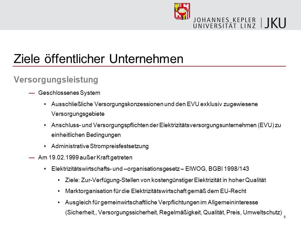 7 Ziele öffentlicher Unternehmen Versorgungsleistung  Beispiel 2: Gaswirtschaft —Bundesgesetz vom 26.