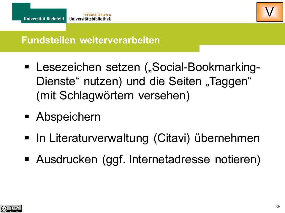 """35  Lesezeichen setzen (""""Social-Bookmarking- Dienste"""" nutzen) und die Seiten """"Taggen"""" (mit Schlagwörtern versehen)  Abspeichern  In Literaturverwal"""