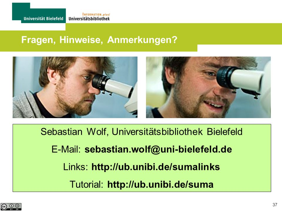 37 Sebastian Wolf, Universitätsbibliothek Bielefeld E-Mail: sebastian.wolf@uni-bielefeld.de Links: http://ub.unibi.de/sumalinks Tutorial: http://ub.un