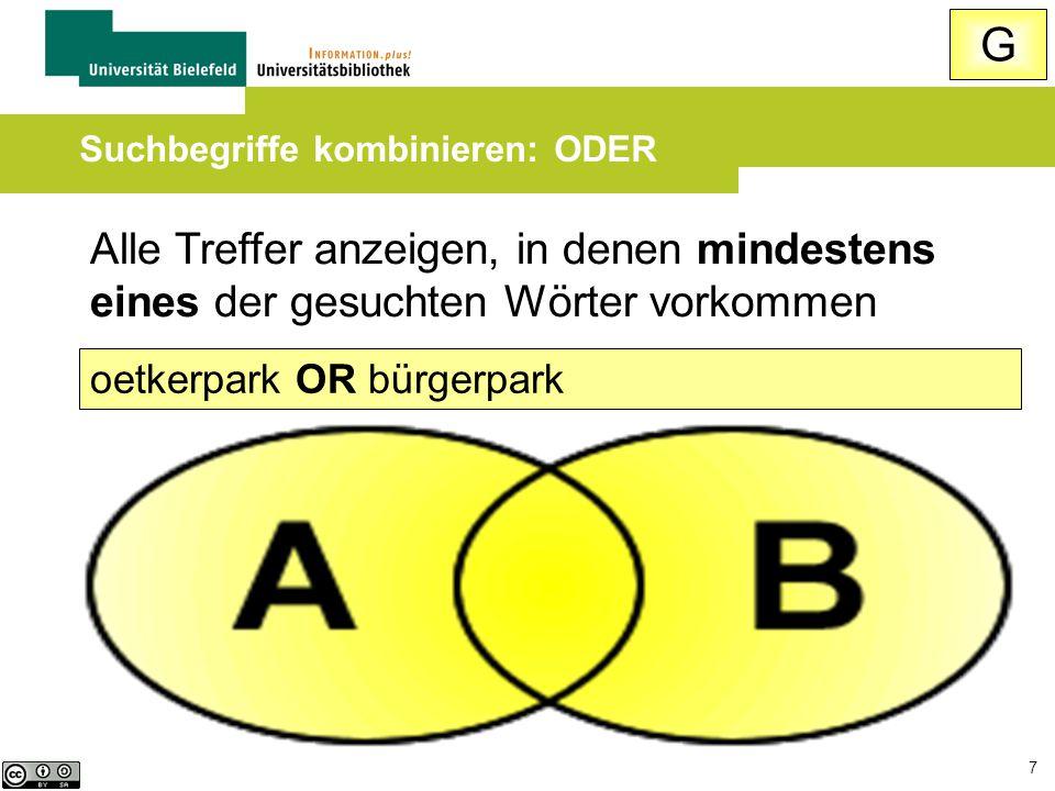 7 Alle Treffer anzeigen, in denen mindestens eines der gesuchten Wörter vorkommen oetkerpark OR bürgerpark Suchbegriffe kombinieren: ODER G
