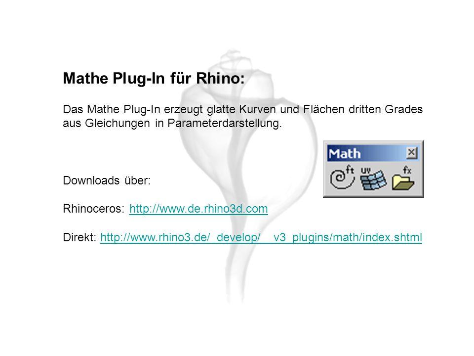 Mathe Plug-In für Rhino: Das Mathe Plug-In erzeugt glatte Kurven und Flächen dritten Grades aus Gleichungen in Parameterdarstellung. Downloads über: R