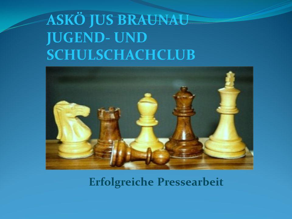 ASKÖ JUS BRAUNAU JUGEND- UND SCHULSCHACHCLUB Erfolgreiche Pressearbeit