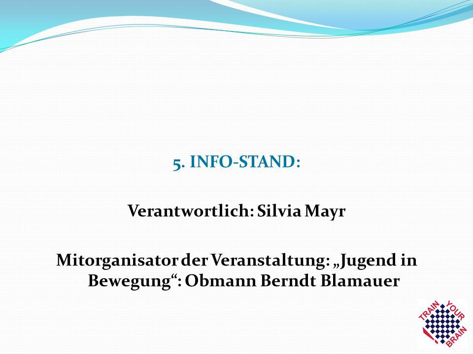 """5. INFO-STAND: Verantwortlich: Silvia Mayr Mitorganisator der Veranstaltung: """"Jugend in Bewegung"""": Obmann Berndt Blamauer"""