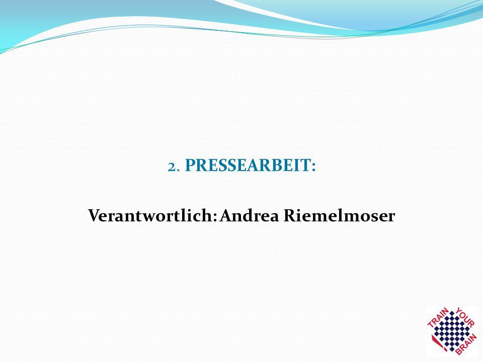 2. PRESSEARBEIT: Verantwortlich: Andrea Riemelmoser