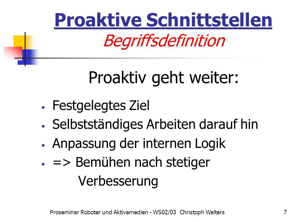 Proseminar Roboter und Aktivemedien - WS02/03 Christoph Walters28 Proaktive Schnittstellen Fallbeispiele – Max