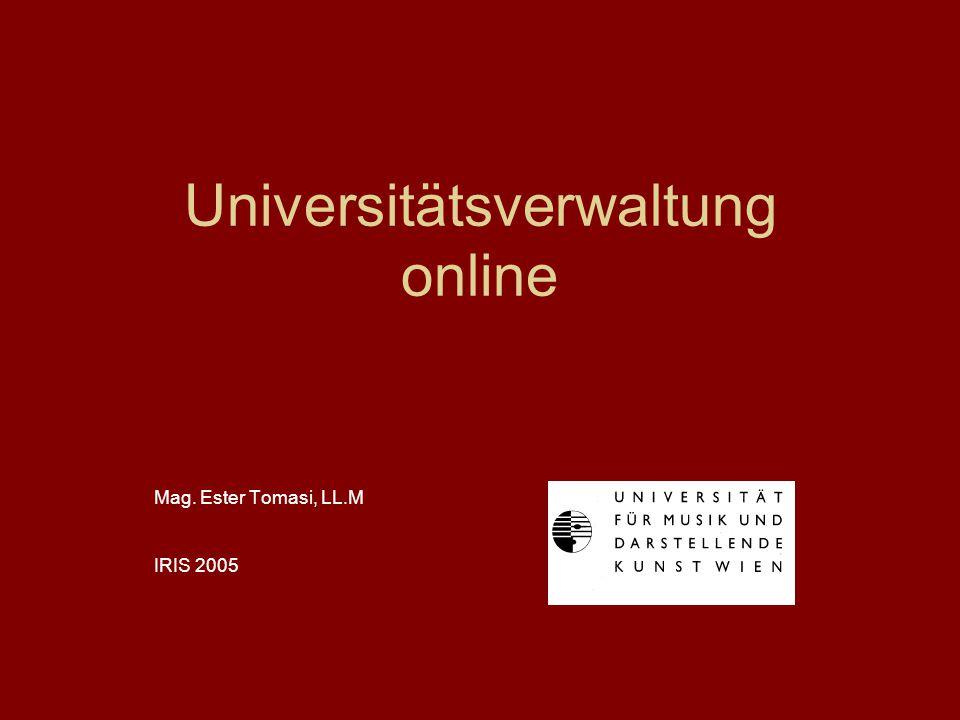 Universitätsverwaltung online Mag. Ester Tomasi, LL.M IRIS 2005