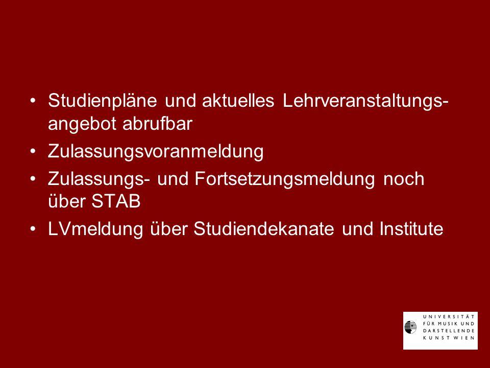 Studienpläne und aktuelles Lehrveranstaltungs- angebot abrufbar Zulassungsvoranmeldung Zulassungs- und Fortsetzungsmeldung noch über STAB LVmeldung über Studiendekanate und Institute