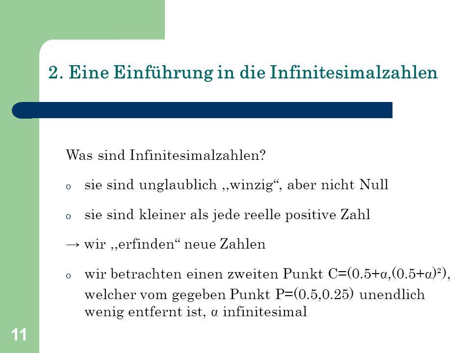 """11 Was sind Infinitesimalzahlen? 2. Eine Einführung in die Infinitesimalzahlen o sie sind unglaublich,,winzig"""", aber nicht Null o sie sind kleiner als"""
