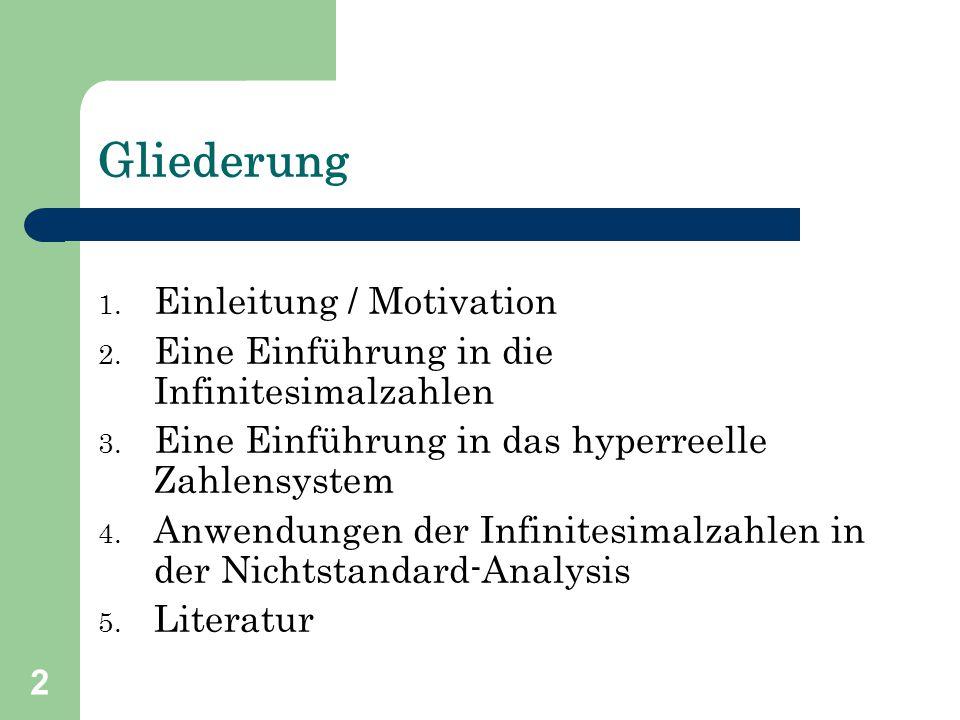 2 Gliederung 1. Einleitung / Motivation 2. Eine Einführung in die Infinitesimalzahlen 3. Eine Einführung in das hyperreelle Zahlensystem 4. Anwendunge