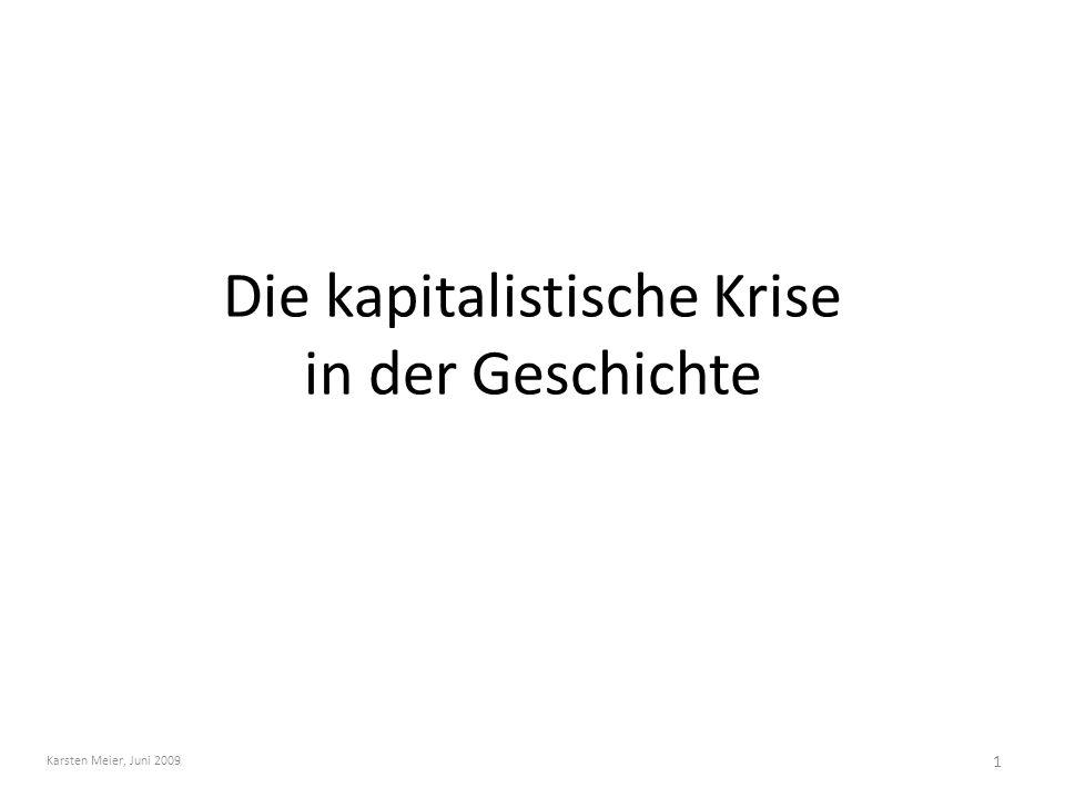 Die kapitalistische Krise in der Geschichte 1 Karsten Meier, Juni 2009