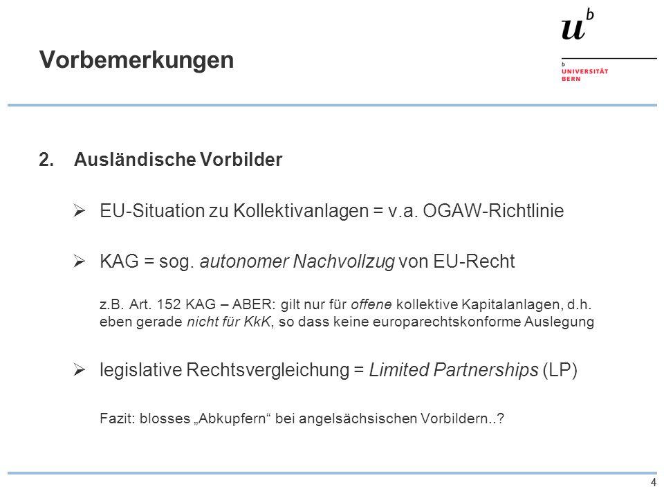 44 Vorbemerkungen 2. Ausländische Vorbilder  EU-Situation zu Kollektivanlagen = v.a.