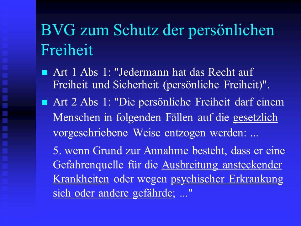 BVG zum Schutz der persönlichen Freiheit Art 1 Abs 1: