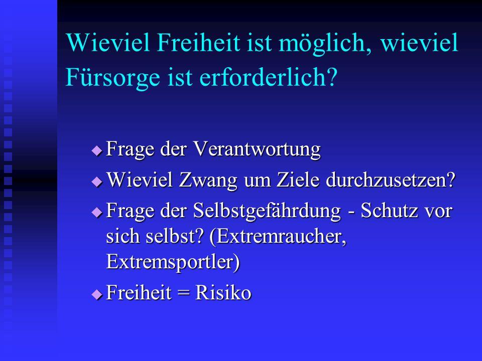 BVG zum Schutz der persönlichen Freiheit Art 1 Abs 1: Jedermann hat das Recht auf Freiheit und Sicherheit (persönliche Freiheit) .