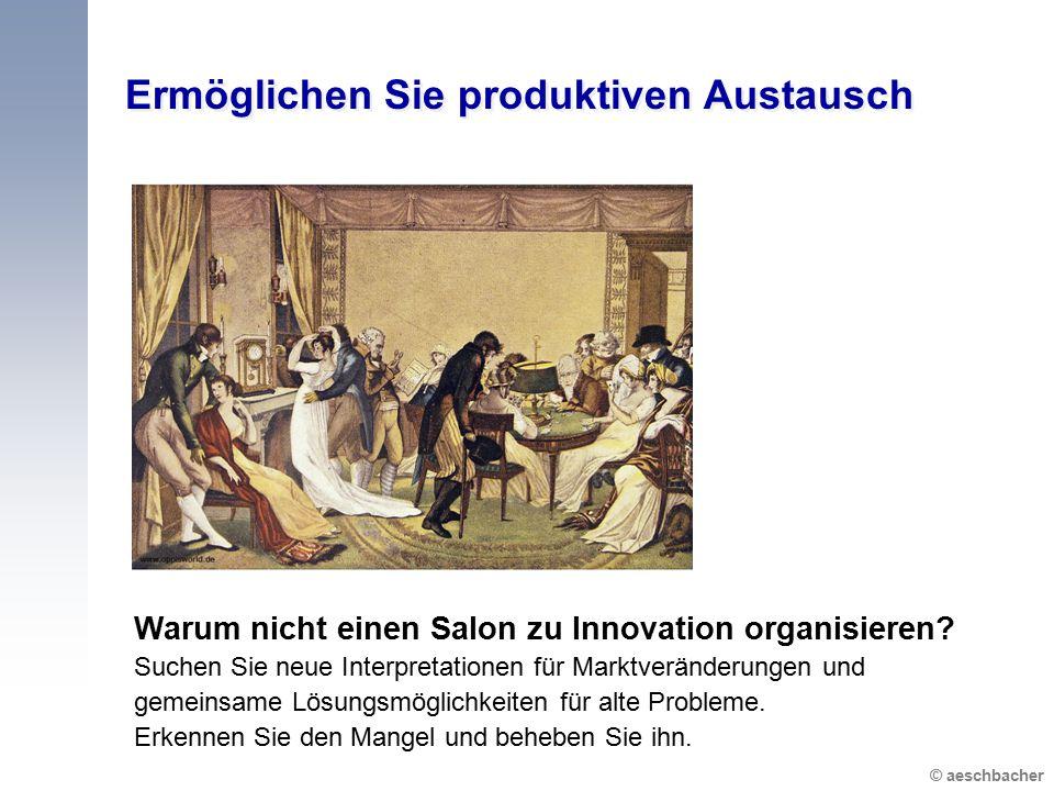 © aeschbacher Ermöglichen Sie produktiven Austausch Warum nicht einen Salon zu Innovation organisieren? Suchen Sie neue Interpretationen für Marktverä