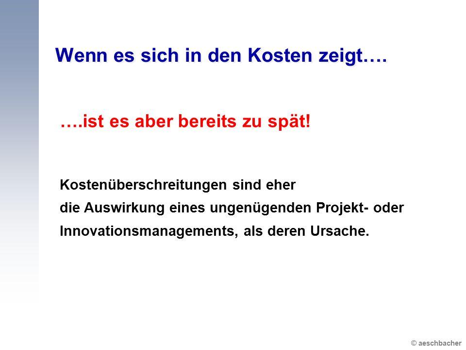 © aeschbacher Wenn es sich in den Kosten zeigt….