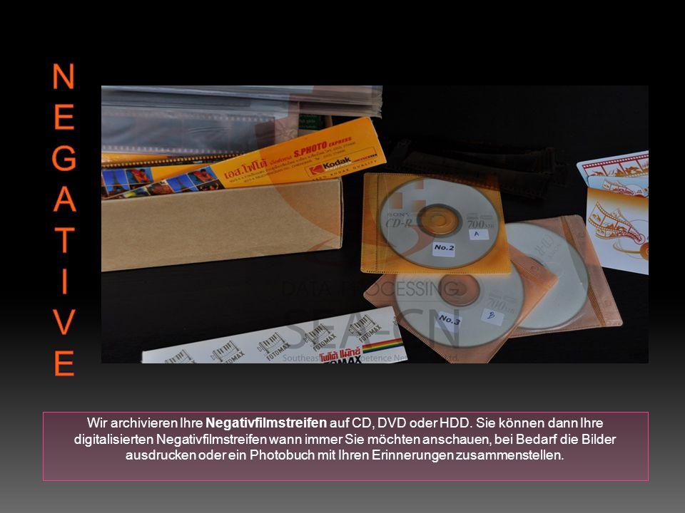 Wir archivieren Ihre Negativfilmstreifen auf CD, DVD oder HDD.