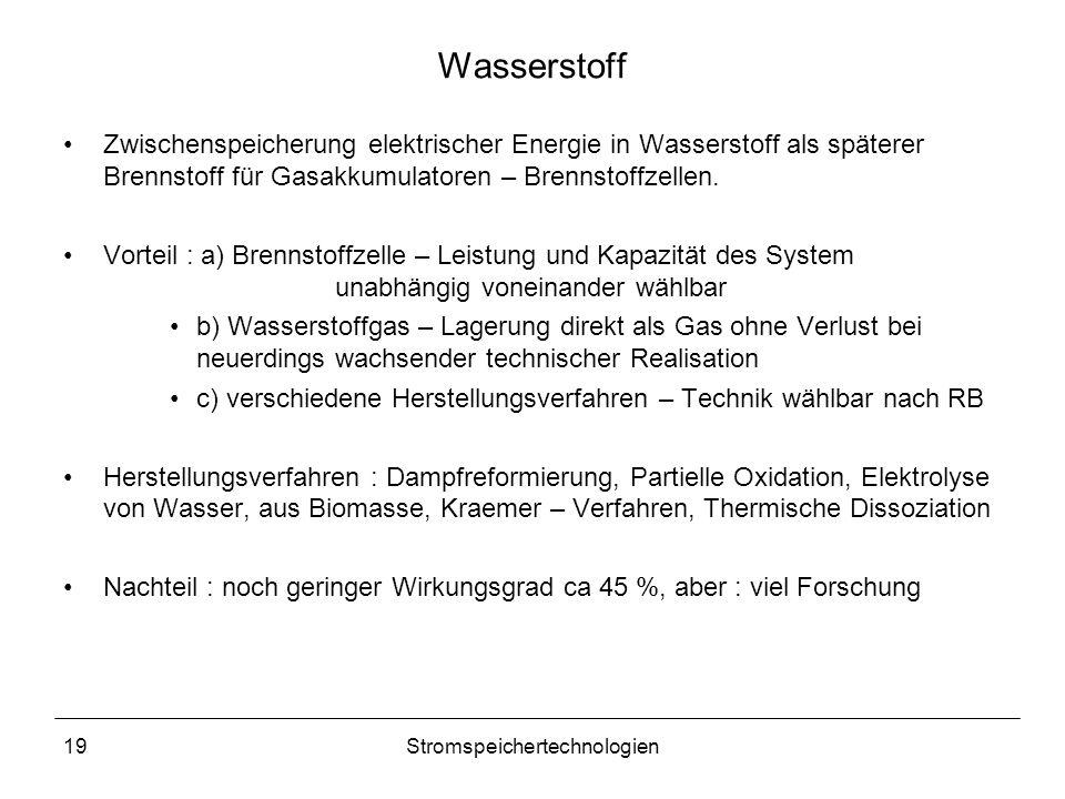 19Stromspeichertechnologien Wasserstoff Zwischenspeicherung elektrischer Energie in Wasserstoff als späterer Brennstoff für Gasakkumulatoren – Brennst