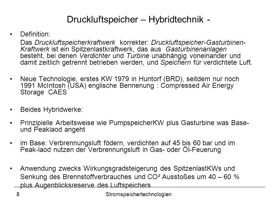 8Stromspeichertechnologien Druckluftspeicher – Hybridtechnik - Definition: Das Druckluftspeicherkraftwerk korrekter: Druckluftspeicher-Gasturbinen- Kr