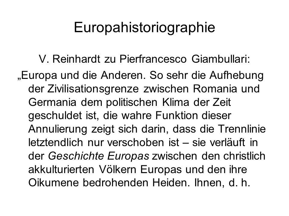 """Europahistoriographie V. Reinhardt zu Pierfrancesco Giambullari: """"Europa und die Anderen."""