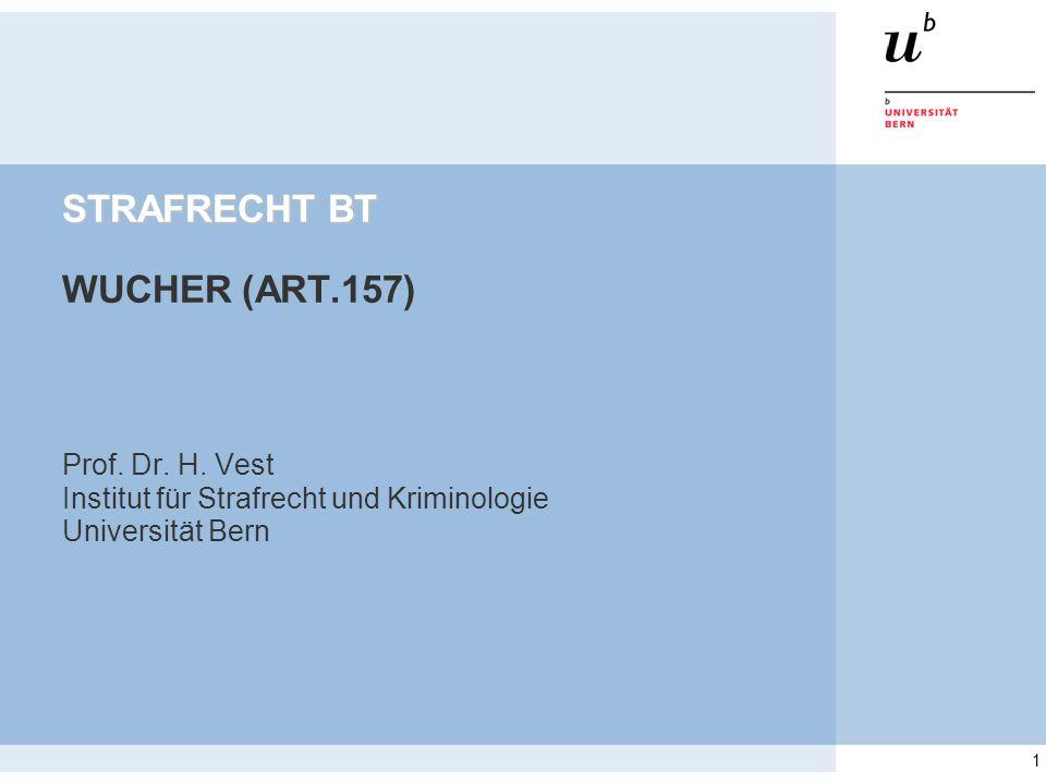 1 STRAFRECHT BT STRAFRECHT BT WUCHER (ART.157) Prof.