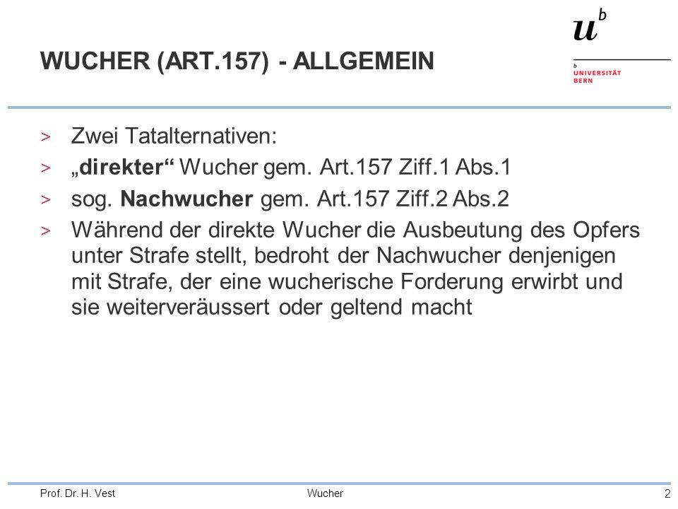 Wucher 3 Prof.Dr. H. Vest DIREKTER WUCHER (ART.157 ZIFF.1 ABS.1) – OBJ.