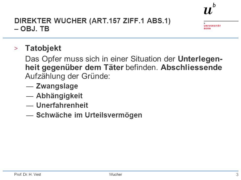 Wucher 3 Prof. Dr. H. Vest DIREKTER WUCHER (ART.157 ZIFF.1 ABS.1) – OBJ.