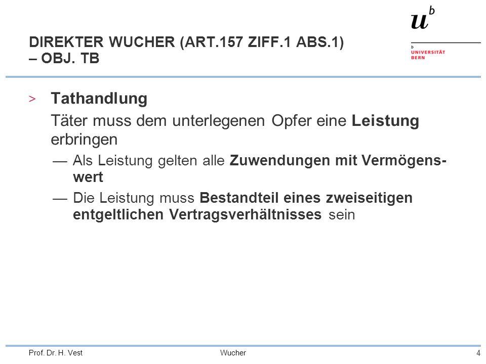 Wucher 4 Prof. Dr. H. Vest DIREKTER WUCHER (ART.157 ZIFF.1 ABS.1) – OBJ.