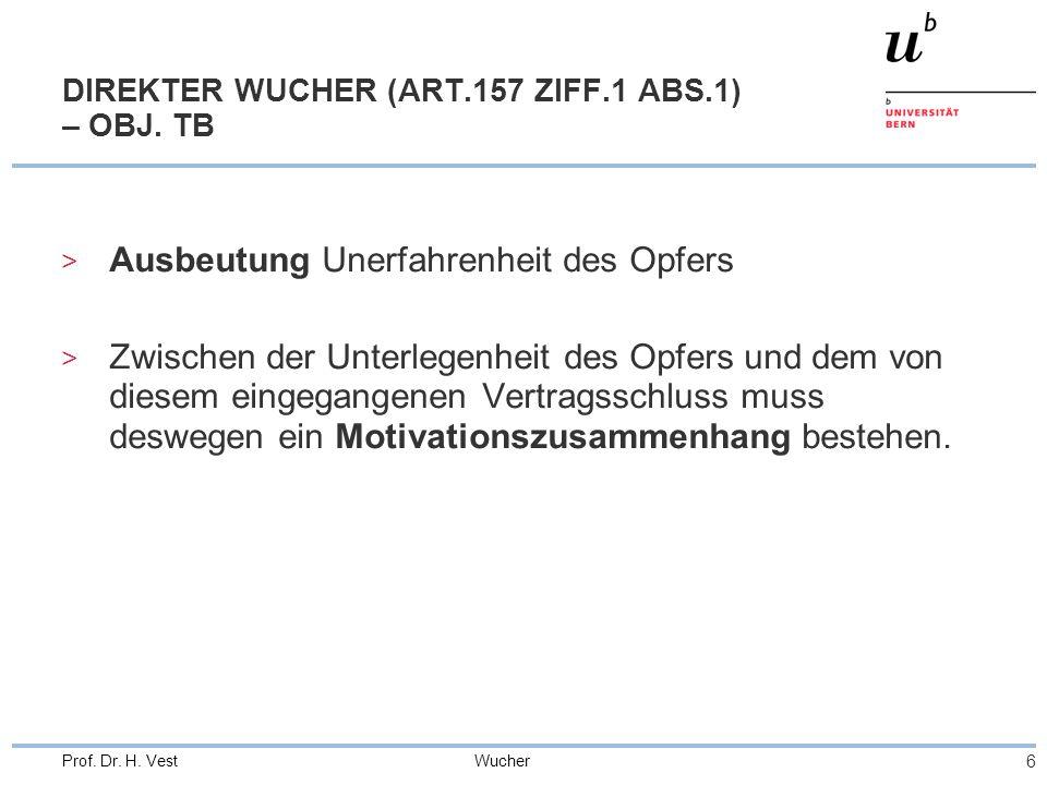 Wucher 6 Prof. Dr. H. Vest DIREKTER WUCHER (ART.157 ZIFF.1 ABS.1) – OBJ.