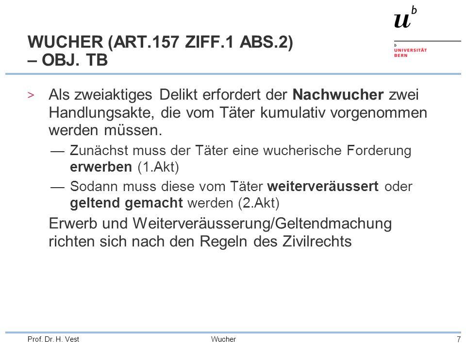 Wucher 7 Prof. Dr. H. Vest WUCHER (ART.157 ZIFF.1 ABS.2) – OBJ.