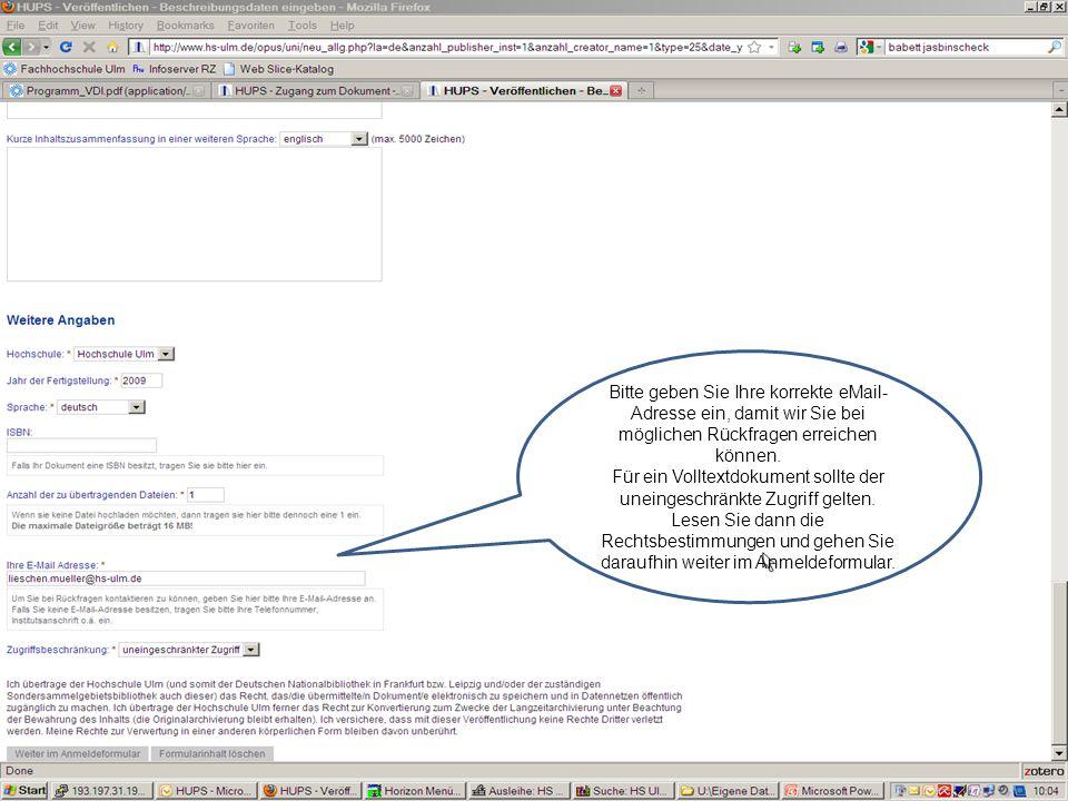 Bitte geben Sie Ihre korrekte eMail- Adresse ein, damit wir Sie bei möglichen Rückfragen erreichen können.