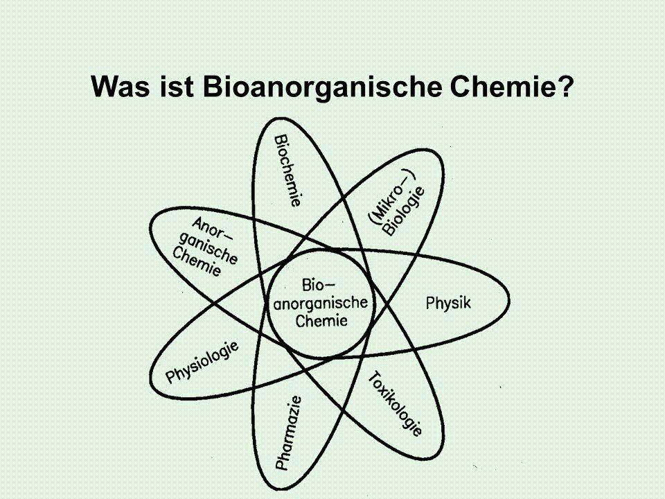 Was ist Bioanorganische Chemie?