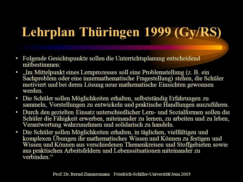 Prof. Dr. Bernd Zimmermann Friedrich-Schiller-Universität Jena 2005 Lehrplan Thüringen 1999 (Gy/RS) Folgende Gesichtspunkte sollen die Unterrichtsplan