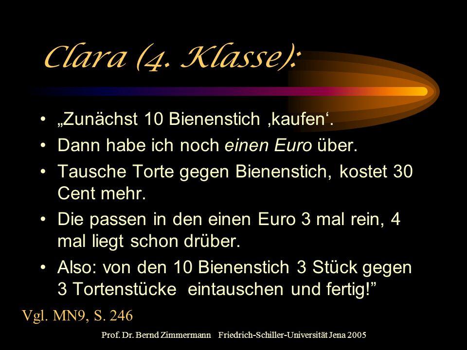 """Prof. Dr. Bernd Zimmermann Friedrich-Schiller-Universität Jena 2005 Clara (4. Klasse): """"Zunächst 10 Bienenstich 'kaufen'. Dann habe ich noch einen Eur"""