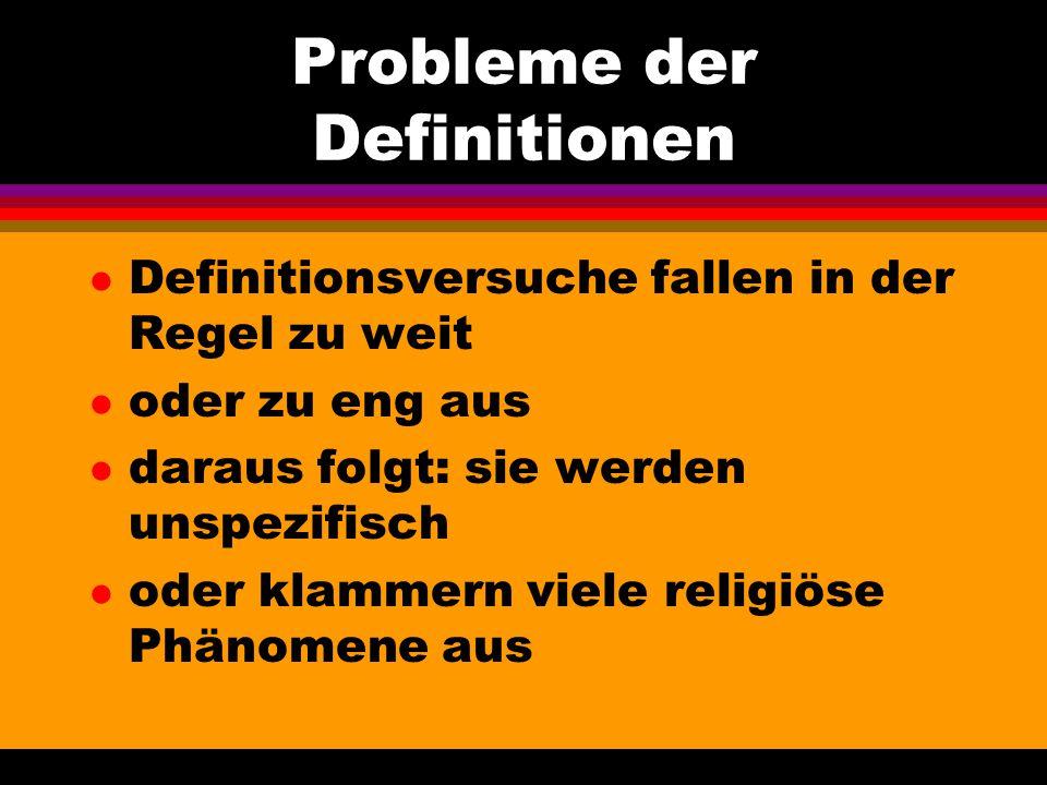 Probleme der Definitionen l Definitionsversuche fallen in der Regel zu weit l oder zu eng aus l daraus folgt: sie werden unspezifisch l oder klammern