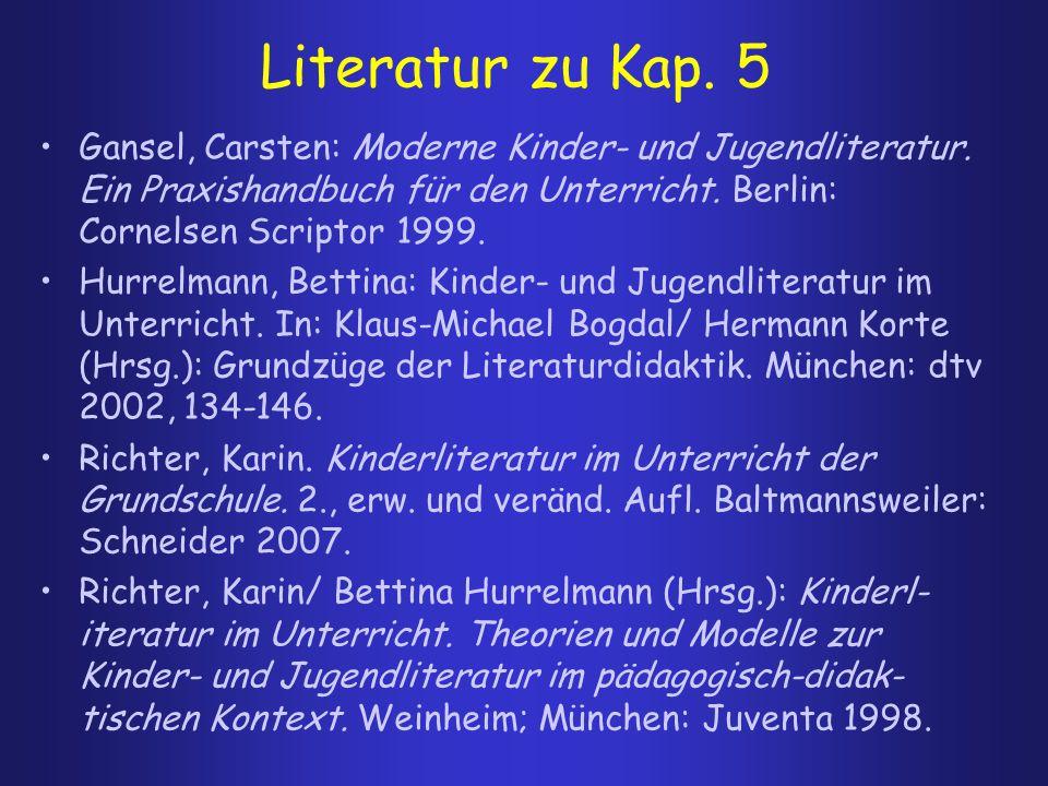 Literatur zu Kap.5 Gansel, Carsten: Moderne Kinder- und Jugendliteratur.