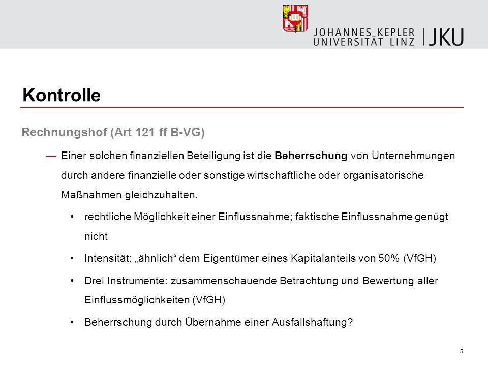 5 Kontrolle Rechnungshof (Art 121 ff B-VG) —Einer solchen finanziellen Beteiligung ist die Beherrschung von Unternehmungen durch andere finanzielle od