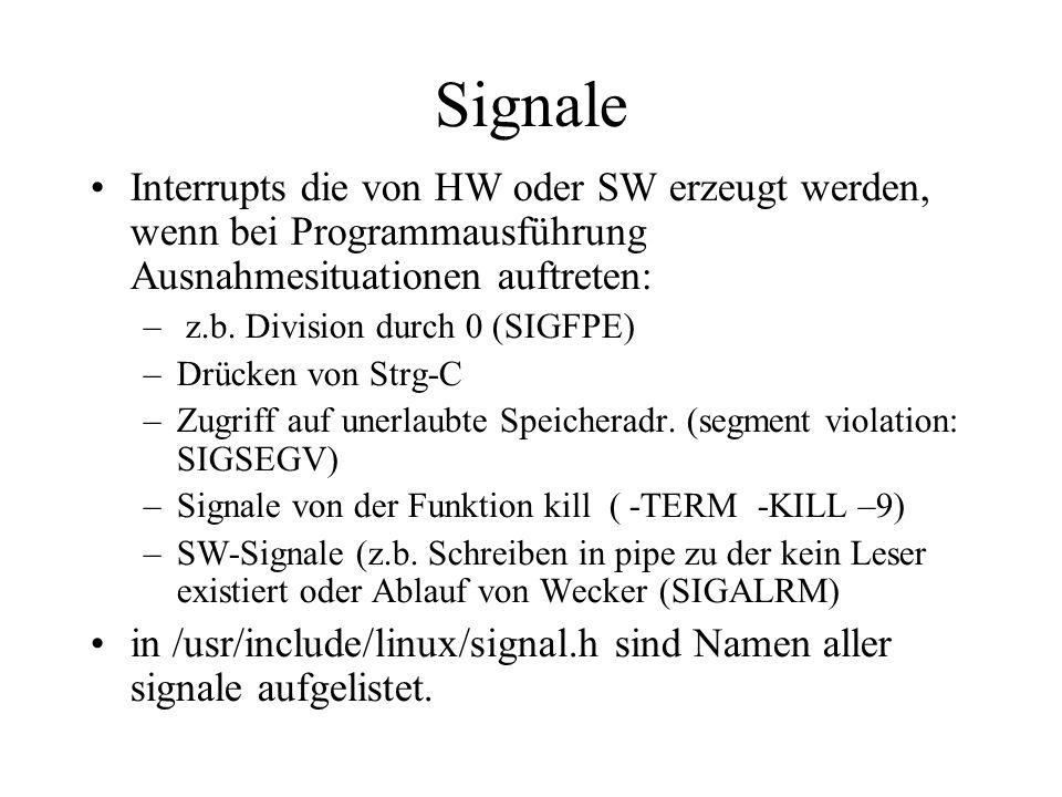 Signale Interrupts die von HW oder SW erzeugt werden, wenn bei Programmausführung Ausnahmesituationen auftreten: – z.b.