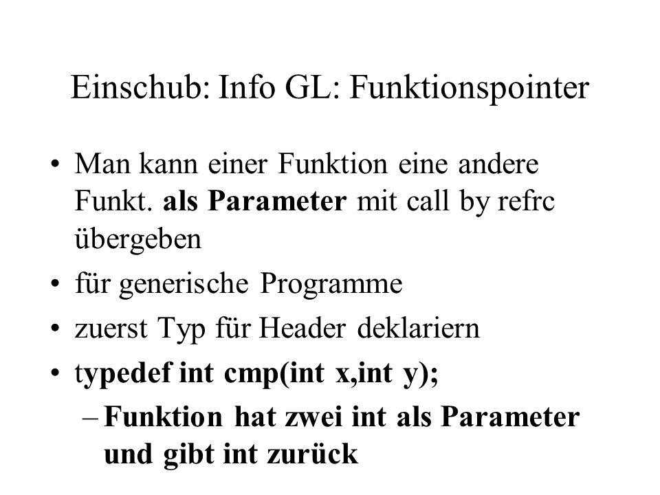 Einschub: Info GL: Funktionspointer Man kann einer Funktion eine andere Funkt.