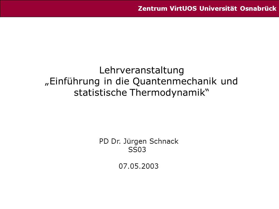 """Lehrveranstaltung """"Einführung in die Quantenmechanik und statistische Thermodynamik PD Dr."""