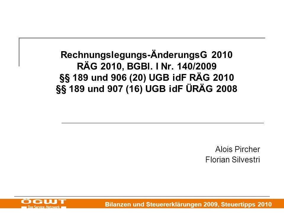 Bilanzen und Steuererklärungen 2009, Steuertipps 2010 Rechnungslegungs-ÄnderungsG 2010 RÄG 2010, BGBl. I Nr. 140/2009 §§ 189 und 906 (20) UGB idF RÄG