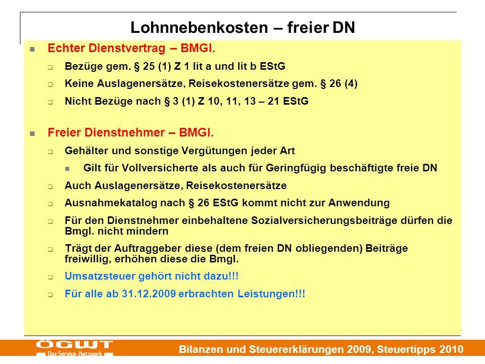 Bilanzen und Steuererklärungen 2009, Steuertipps 2010 Lohnnebenkosten – freier DN Echter Dienstvertrag – BMGl.  Bezüge gem. § 25 (1) Z 1 lit a und li
